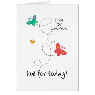 Hope for Tomorrow - Live for Today Greeting Card