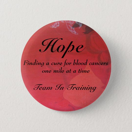 hope, Hope, Team In Training, Finding a cure fo... 6 Cm Round Badge