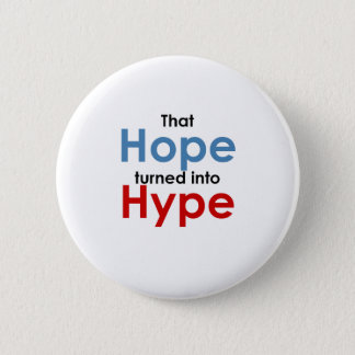 Hope is hype: Anti-Obama 6 Cm Round Badge