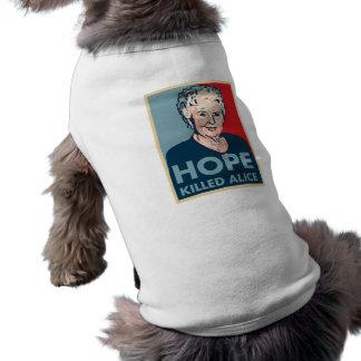 Hope killed Alice Sleeveless Dog Shirt