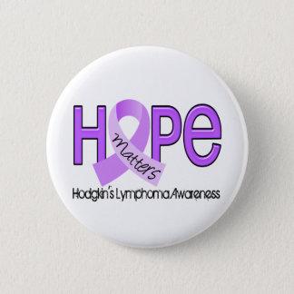 Hope Matters 2 Hodgkin's Lymphoma 6 Cm Round Badge