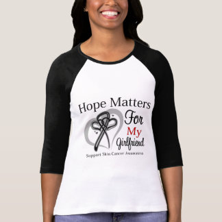Hope Matters For My Girlfriend - Skin Cancer Shirts