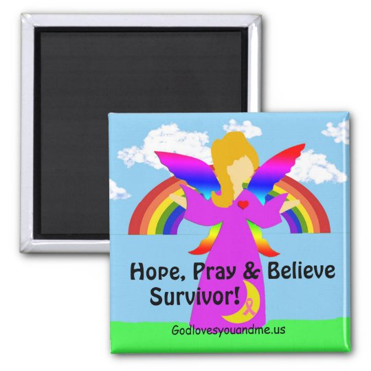 Hope, Pray & Believe Survivor! Square Magnet