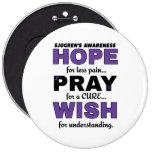 Hope Pray Wish...Sjogren's 6 Cm Round Badge