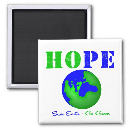 Hope Save Earth Go Green v2 Refrigerator Magnet