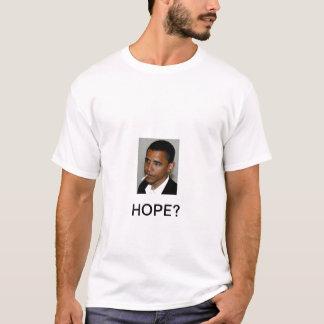HOPE? T-Shirt