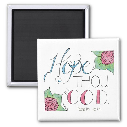 Hope thou in God Square Magnet