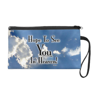 Hope To See You In Heaven! with clouds Wristlet