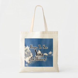 Hope To See You In Heaven! with clouds Budget Tote Bag