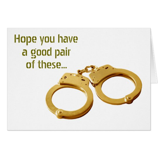 HOPE U HAVE A GOOD PAIR OF HANDCUFFS-WEDDING