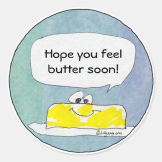 Hope You Feel Butter Soon Custom Sticker