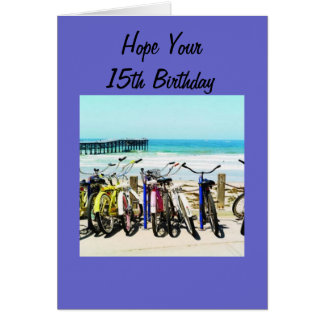 "HOPE YOUR ""15th"" BIRTHDAY IS MEMORABLE! Card"