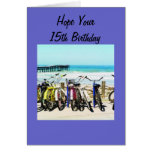 """HOPE YOUR """"15th"""" BIRTHDAY IS MEMORABLE! Greeting Card"""