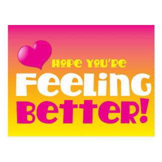 Hope you're feeling better! get well postcard