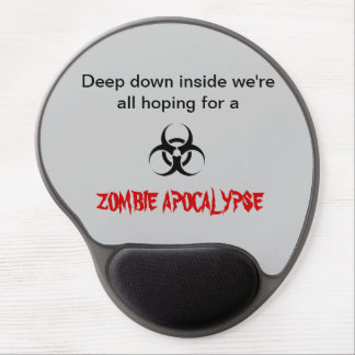 """Hopes for a Zombie Apocalypse"" Gel Mousepad"