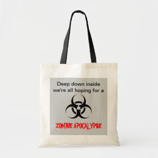"""Hopes for a Zombie Apocalypse"" Tote"