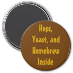 Hops, Yeast, and Homebrew Inside 7.5 Cm Round Magnet