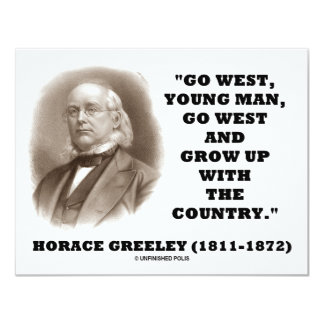 Horace Greeley Go West Young Man Go West 11 Cm X 14 Cm Invitation Card