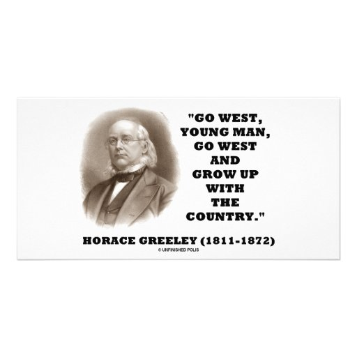Horace Greeley Go West Young Man Go West Photo Cards