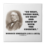 Horace Greeley Go West Young Man Go West Ceramic Tiles