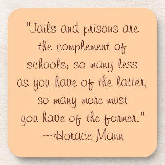 Horace Mann Prison vs. Schools Quote Coasters