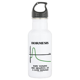 Hormesis Why Toxins Are Helpful At A Low Dosage 532 Ml Water Bottle