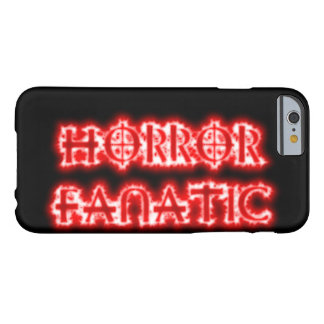 Horror Fanatic Barely There iPhone 6 Case