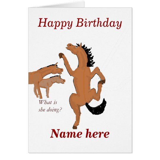 Horse Dancing birthday card, add name front. Card