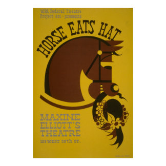 Horse Eats Hat - Edwin Denby - WPA Federal Theatre Poster