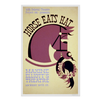 Horse Eats Hat Theatre 1940 WPA Poster