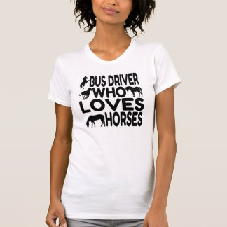Horse Lover Bus Driver T-Shirt