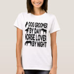 Horse Lover Dog Groomer T-Shirt