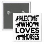 Horse Lover Phlebotomist 15 Cm Square Badge