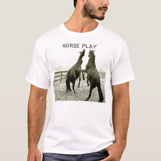 Horse Play T-Shirt