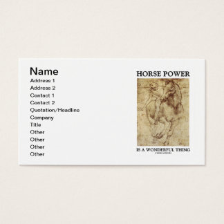 Horse Power Is A Wonderful Thing (da Vinci Horse) Business Card