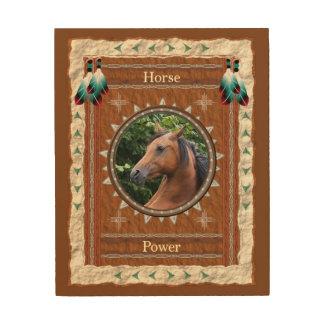 Horse  -Power- Wood Canvas