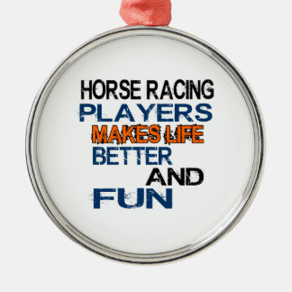 Horse Racing Players Makes Life Better And Fun Silver-Colored Round Decoration