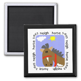 Horse Says Neigh Tshirts and Gifts Square Magnet