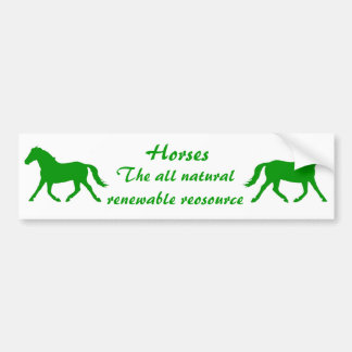 Horse, the all natural renewable resource bumper sticker