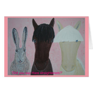 Horse Whispers. Hare Straighteners.Birthday Day. Card