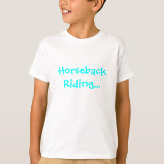Horseback riding...it's what I live for. T-Shirt