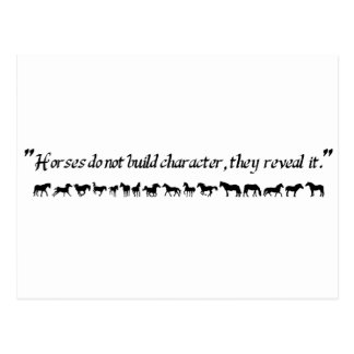 """""""Horses do not build character, they reveal it."""" Postcard"""