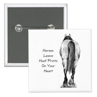 Horses Leave Hoofprints On Your Heart: Pencil Art 15 Cm Square Badge