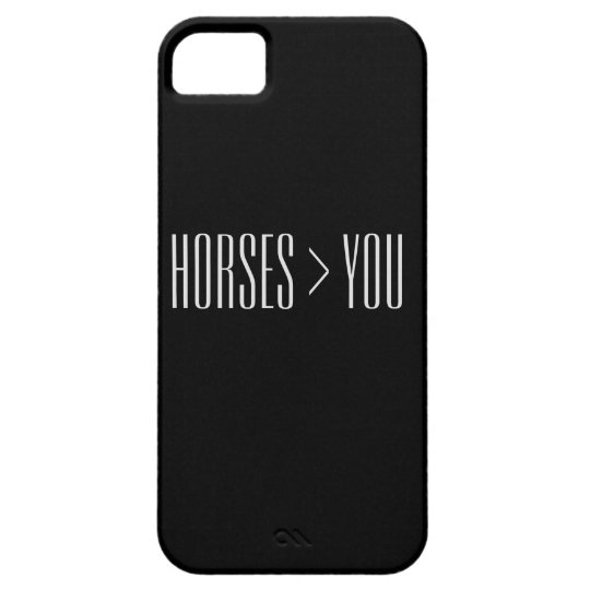 """Horses > You"" Phone Case"