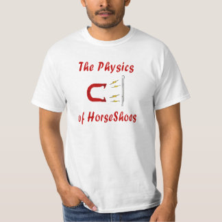 HorseShoes Value Tee- Physics of HorseShoes T-Shirt