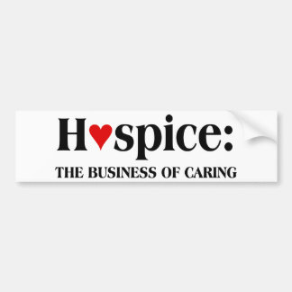 Hospice is in the business of caring for others bumper sticker