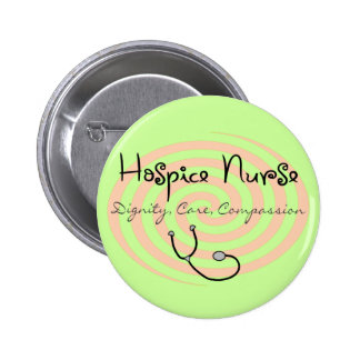 "Hospice Nurse ""Dignity Care Compassion"" 6 Cm Round Badge"