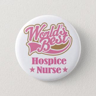 Hospice Nurse Gift (Worlds Best) 6 Cm Round Badge