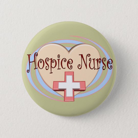 Hospice Nurse gifts 6 Cm Round Badge