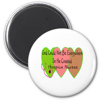 "Hospice Nurse ""God Could Not Be Everywhere"" 6 Cm Round Magnet"